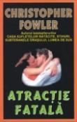Atractie fatala de Christopher Fowler  -Carti bune de citit