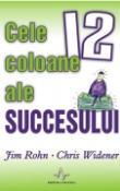 Cele dousprezece coloane ale succesului de Jim Rohn si Chris Widener  -Carti bune de citit