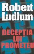 Deceptia lui Prometeu de Robert Ludlum  -Carti bune de citit