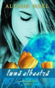 Luna Albastra (seria Nemuritorii 2) de Alyson Noel  -Carti bune de citit