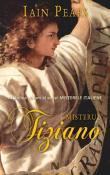 Misterul Tiziano (seria Misterele Italiene 2) de Iain Pears  -Carti bune de citit