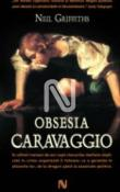 Obsesia Caravaggio de Neil Griffiths  -Carti bune de citit