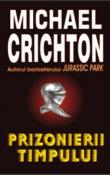 Prizonierii Timpului de Michael Crichton  -Carti bune de citit