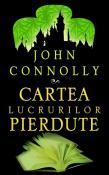 Cartea Lucrurilor Pierdute de John Connolly  -Carti bune de citit