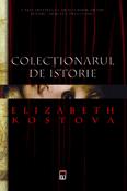 Colectionarul de Istorie de Elizabeth Kostova  -Carti bune de citit