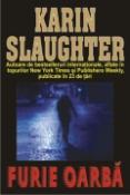 Furie oarba de Karin Slaughter  -Carti bune de citit