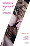 Niciodata impreuna? de J.A.Redmerski  -Carti bune de citit