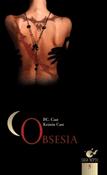 Obsesia (seria Casa Noptii 5) de P. C. Cast , Kristin Cast  -Carti bune de citit