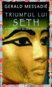 Triumful lui Seth (seria Furtuni pe Nil 3) de Gerald Messadie  -Carti bune de citit