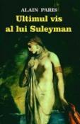 Ultimul vis al lui Suleyman de Alain Paris  -Carti bune de citit