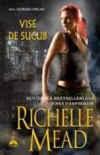 Vise de sucub (seria Georgina Kincaid 3) de Richelle Mead  -Carti bune de citit