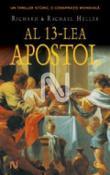 Al 13-lea apostol de Richard & Rachael Heller  - recenzie