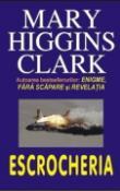 Escrocheria de Mary Higgins Clark  -Carti bune de citit