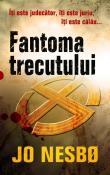 Fantoma Trecutului (seria Harry Hole) de Jo Nesbo  -Carti bune de citit