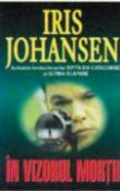 In vizorul mortii de Iris Johansen  -Carti bune de citit