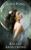 Lună Plina de Kelley Armstrong  -Carti bune de citit