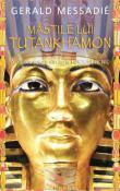 Mastile lui Tutankhamon (seria Furtuni pe Nil 2) de Gerald Messadie  -Carti bune de citit