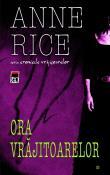 Ora Vrajitoarelor (vol 1,2) - seria Cronicile Vrajitoarelor 1 de Anne Rice  -Carti bune de citit