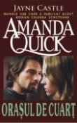 Orasul de Quart (seria Vanatoarea de fantome 1) de Jayne Castle (Amanda Quick)  -Carti bune de citit
