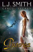 Puterea  (seria Cercul Secret 3) de L. J. Smith  -Carti bune de citit