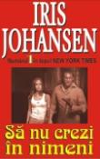 Sa nu crezi in nimeni de Iris Johansen  -Carti bune de citit