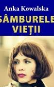 Samburele vietii de Anka Kowalska  -Carti bune de citit