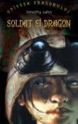 Soldat si Dragon (seria Odiseea Dragonului 2) de Timothy Zahn  -Carti bune de citit