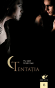 Tentaţia (seria Casa Noptii 6) de P.C. Cast, Kristin Cast  -Carti bune de citit