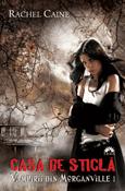 Casa de sticlă (seria Vampirii din Morganville 1) de Rachel Caine  -Carti bune de citit
