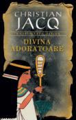 Divina Adoratoare ( Razbunarea Zeilor 2 ) de Christian Jacq  -Carti bune de citit