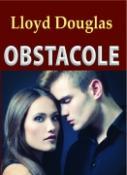 Obstacole de Lloyd Douglas  -Carti bune de citit
